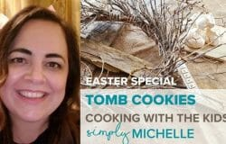 Cooking with Kids: Tomb Cookies: Special Cookies for communicating the message of Easter