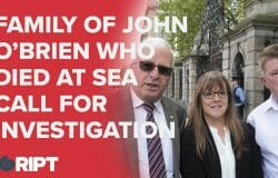 Family of John O'Brien who drowned at sea call for investigations into accidents at sea
