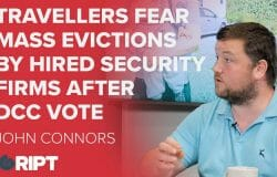 John Connors: Council votes to use security firms to evict Travellers who have been settled for decades