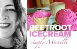 Michelle: Make this delicious  beetroot icecream