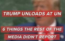 Trump Unloads At The UN: 6 Things The Rest Of The Media Didn't Report