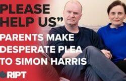 """PLEASE HELP US"". Parents make desperate plea to Simon Harris to help vulnerable son"