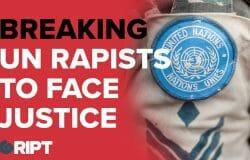 Explosive: UN's Rapists Will Be Caught - Whistleblower Explains All