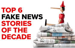 Top 6 Fake News Stories Of The Decade