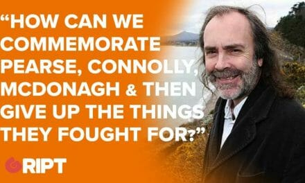 """How can we commemorate Pearse, Connolly, McDonagh & then give up things they fought for?"""