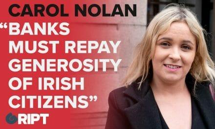 Carol Nolan: Banks must repay the generosity of the Irish taxpayers