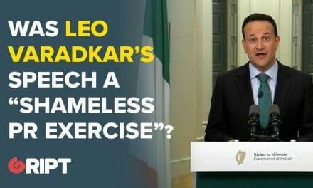 "Was Leo Varadkar's speech a ""shameless PR exercise""?"