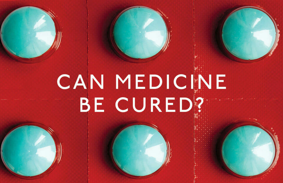 A doctor examines the way we die now, and asks if medicine can be cured