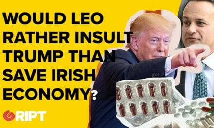 Would Leo rather insult Trump than save the Irish economy?