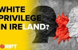 White Privilege In Ireland? Ben Scallan reacts