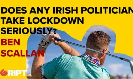 BEN SCALLAN: Does ANY Irish politician take lockdown seriously?