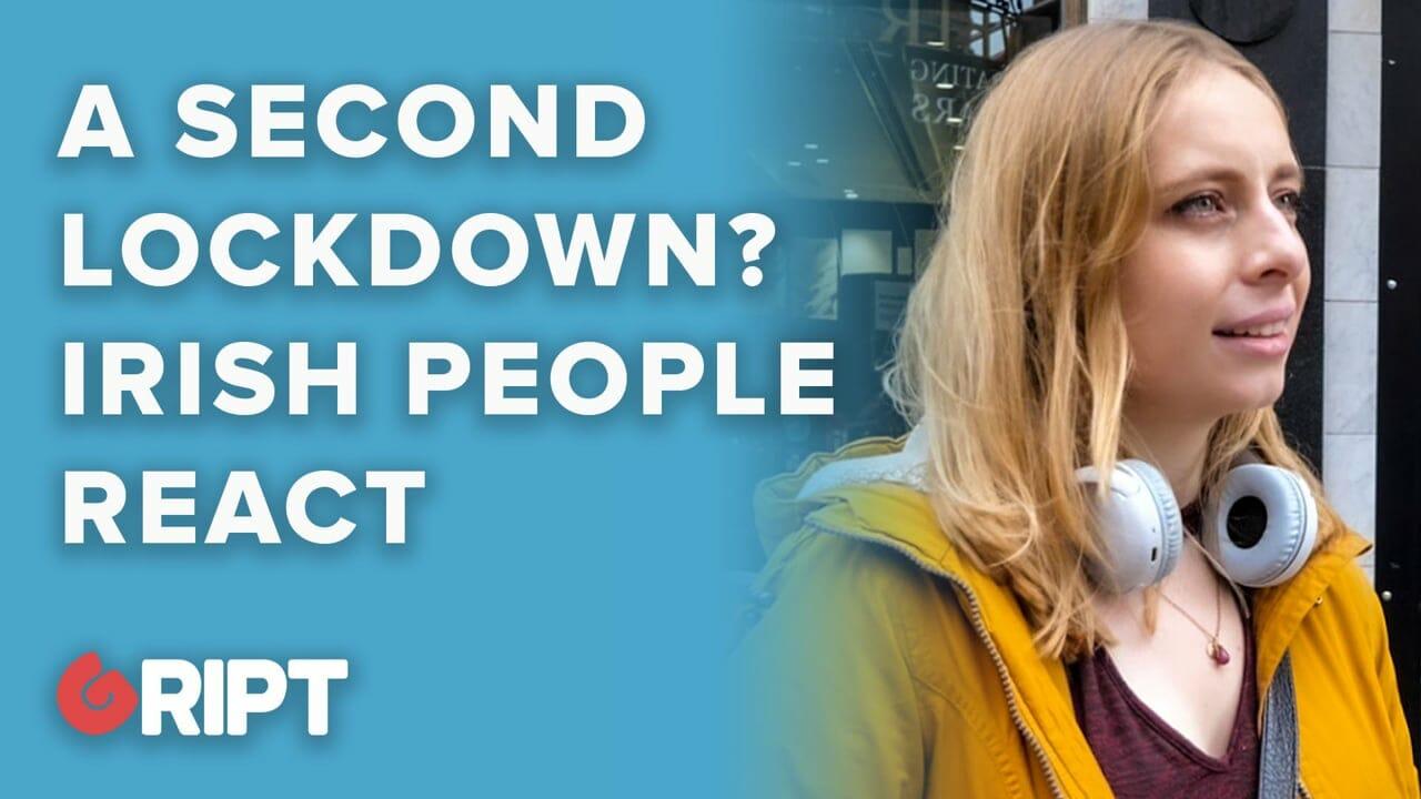 """BAD IDEA"": Irish People react to the idea of a 2nd Lockdown"