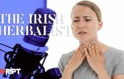 The Irish Herbalist 20 - Tonsillitis