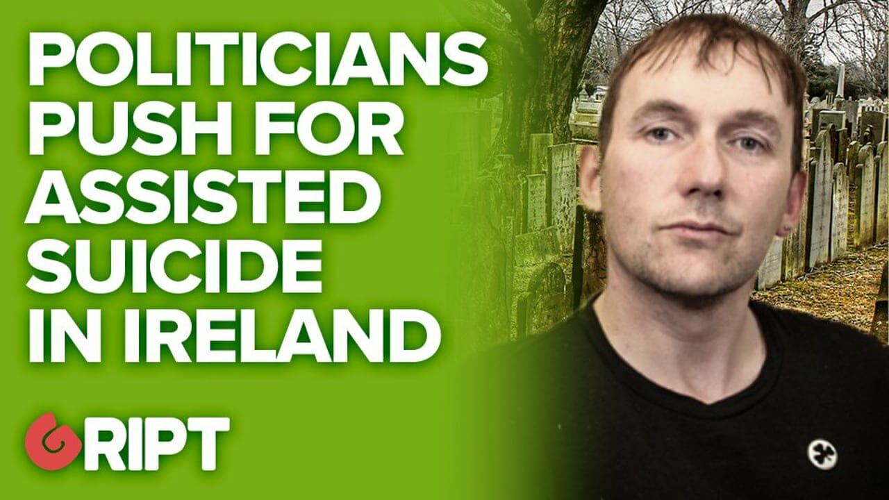 Politicians push for Assisted Suicide in Ireland on Gript